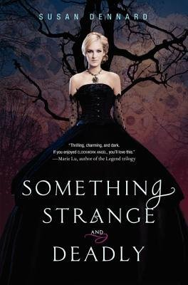 Something Strange And Deadly By Dennard, Susan Author