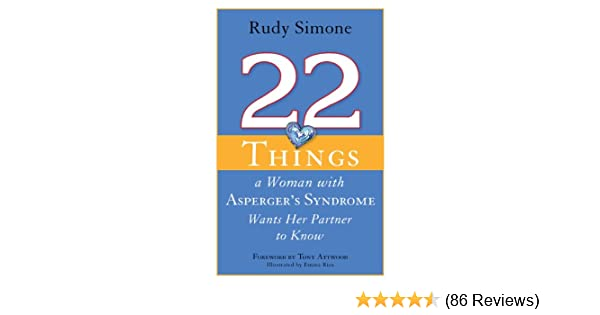 Amazon 22 things a woman with aspergers syndrome wants her amazon 22 things a woman with aspergers syndrome wants her partner to know ebook rudy simone emma rios tony attwood kindle store fandeluxe Images