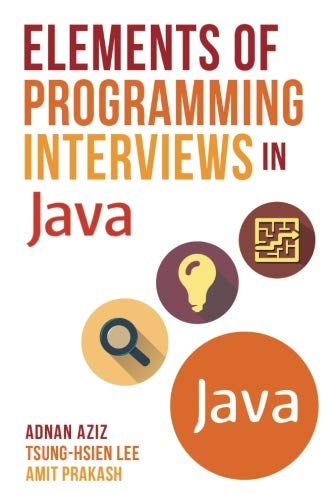 Elements of Programming Interviews in Java: The Insiders' Guide (Java Interview Questions And Answers For Experienced)