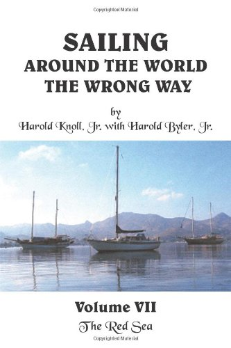Download Sailing Around the World The Wrong Way Volume VII: The Red Sea PDF