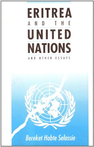 Eritrea And The United Nations And Other Essays Bereket Habte  Eritrea And The United Nations And Other Essays Essay About Paper also Essay Writing On Newspaper  Powerpoint Presentations Buy