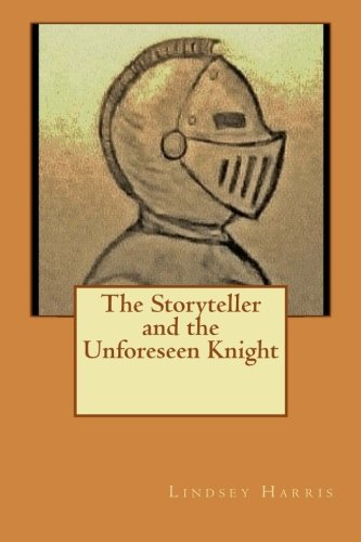 Read Online The Storyteller and the Unforeseen Knight pdf