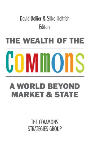 The Wealth of the Commons: A World Beyond Market and State Pdf