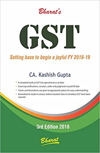 GST (Goods & Services Tax) by CA. Kashish Gupta may 2018