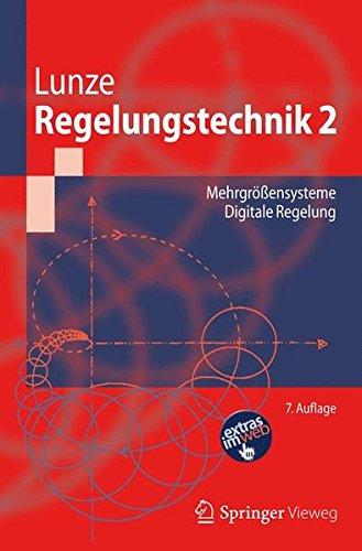 Regelungstechnik 2: Mehrgrößensysteme, Digitale Regelung (Springer-Lehrbuch)