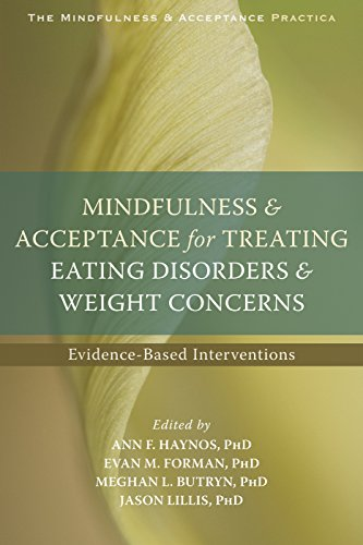 Mindfulness and Acceptance for Treating Eating Disorders and Weight Concerns: Evidence-Based Interventions (The Context Press Mindfulness and Acceptance Practica Series) by Context Press