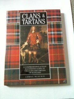 Clans & Tartans, the Fabric of Scotland by Lorna Blackie - Edison Mall Nj