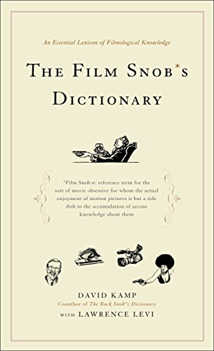 The Film Snob*s Dictionary: An Essential Lexicon of Filmological Knowledge