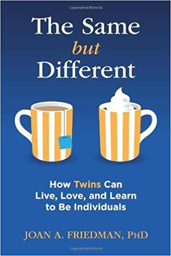 By Joan A. Friedman The Same but Different: How Twins Can Live, Love, and Learn to Be Individuals (2014)