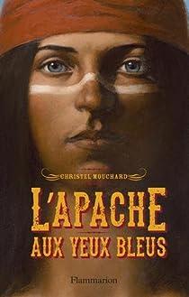 L'Apache aux yeux bleus par Mouchard