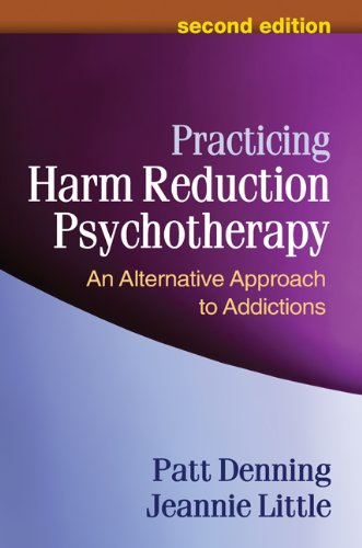 Practicing Harm Reduction Psychotherapy, Second Edition: An Alternative Approach to Addictions Pdf