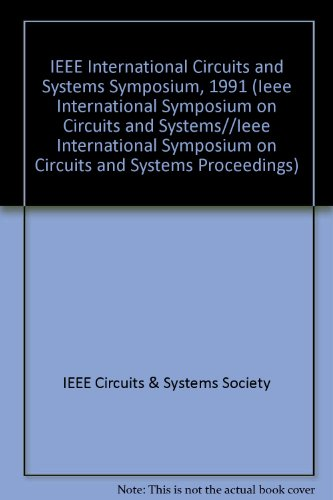 IEEE International Circuits and Systems Symposium, 1991 (IEEE INTERNATIONAL SYMPOSIUM ON CIRCUITS AND SYSTEMS//IEEE INTERNATIONAL SYMPOSIUM ON CIRCUITS AND SYSTEMS PROCEEDINGS)