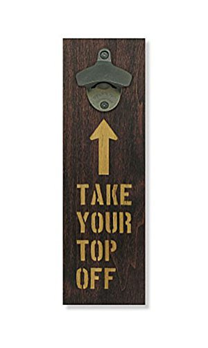 Cheap Engraved Take Your Top Off Wood Board With Gun Blue Starr Bottle Opener