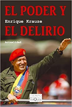 Poder y el delirio, El (Spanish Edition) by Enrique Krauze (2009-01-01)