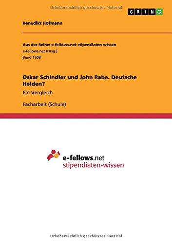 Oskar Schindler und John Rabe. Deutsche Helden? (German Edition)
