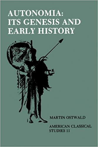 Autonomia, Its Genesis and Early History (Society for Classical Studies American Classical Studies)