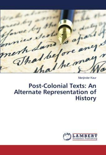 Read Online Post-Colonial Texts: An Alternate Representation of History pdf