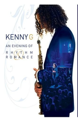 Kenny G - An Evening Of Rhythm And Romance (Kenny G An Evening Of Rhythm Romance)