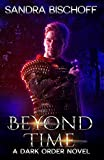 Beyond Time: A Dark Order Novel (The Dark Order of the Dragon Book 2)