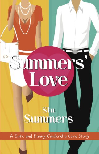 Book: Summers' Love, A Cute and Funny Cinderella Love Story by Stu Summers