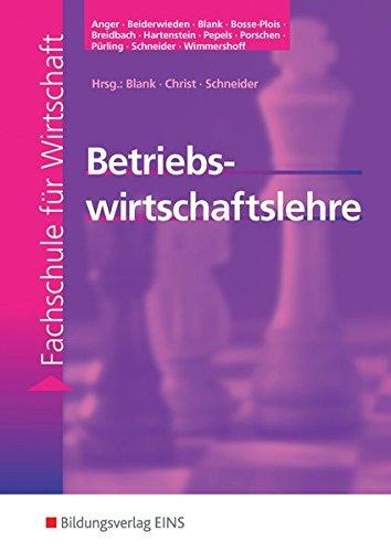 Betriebswirtschaftslehre: Fachschule für Wirtschaft: Schülerband Taschenbuch – 1. Januar 1998 Andreas Blank Harry Christ Karl Heinrich Schneider Gisela Anger