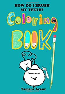 HOW DO I BRUSH MY TEETH? COLORING BOOK