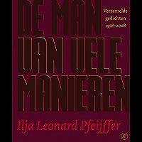 De man van vele manieren: verzamelde gedichten 1998-2008