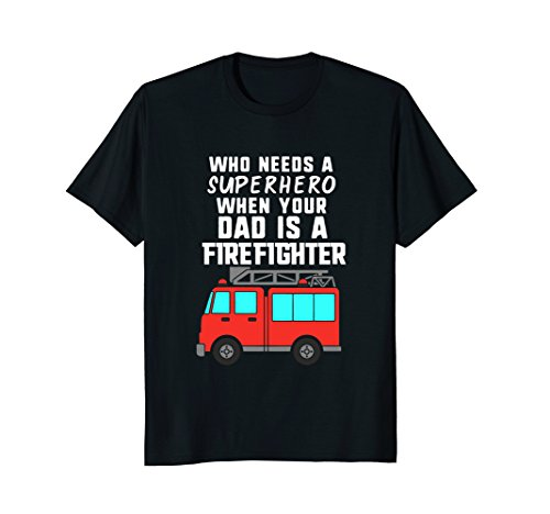 (Dad is a Firefighter and My Superhero T-Shirt)