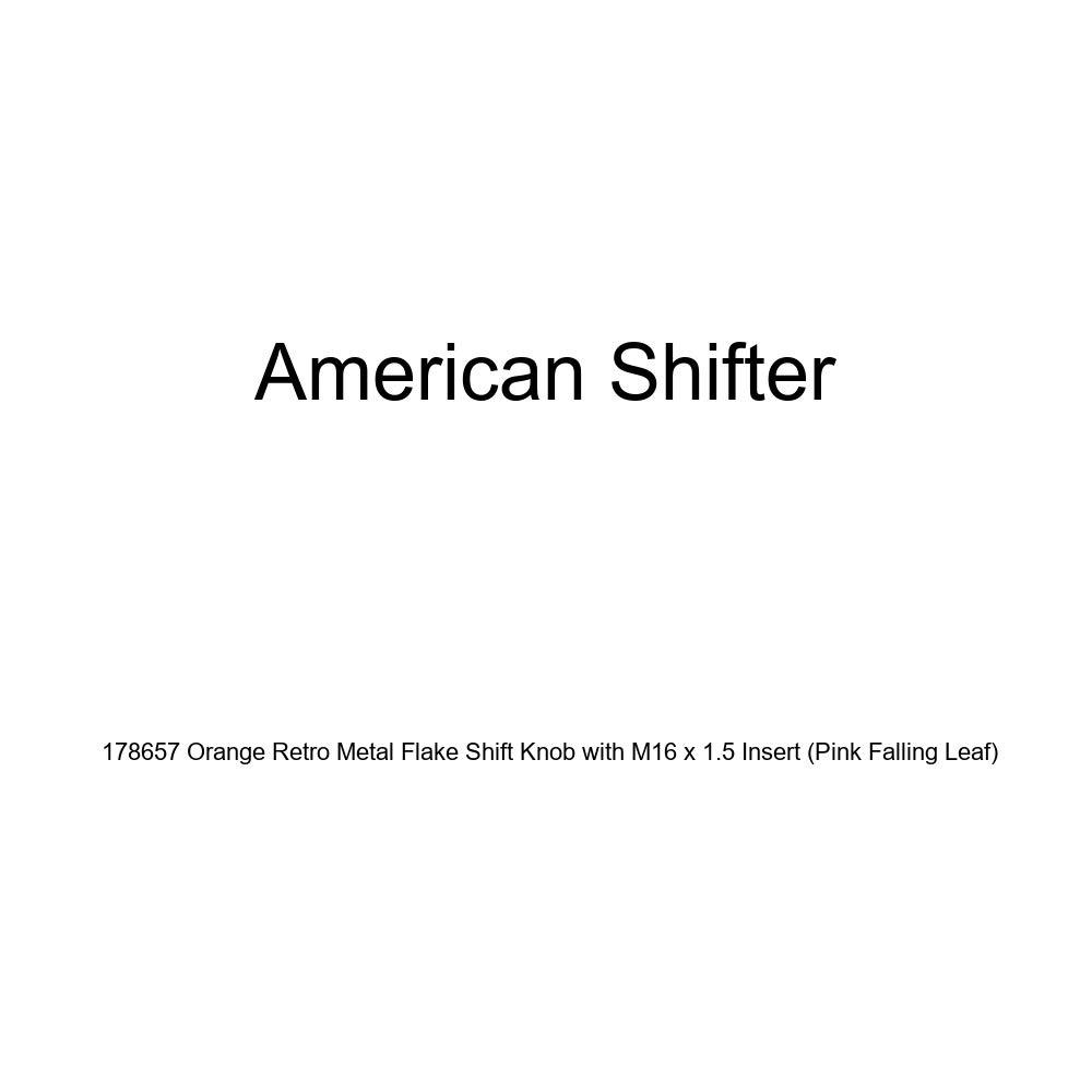 Pink Falling Leaf American Shifter 178657 Orange Retro Metal Flake Shift Knob with M16 x 1.5 Insert