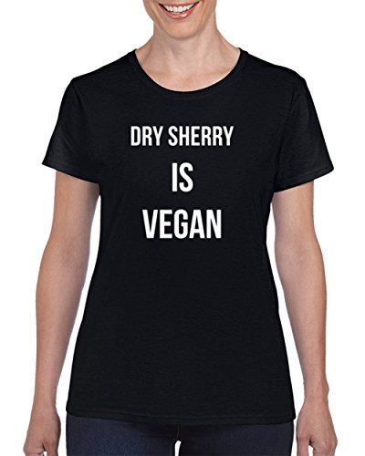 Medium Dry Sherry (Dry Sherry is Vegan Unisex T Shirt M Black)