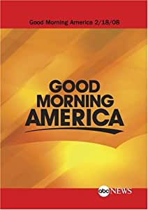 ABC News Good Morning America Condensed: 2/18/08