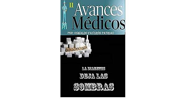Amazon.com: La Diabetes Deja las Sombras (Avances Médicos nº 2 ...
