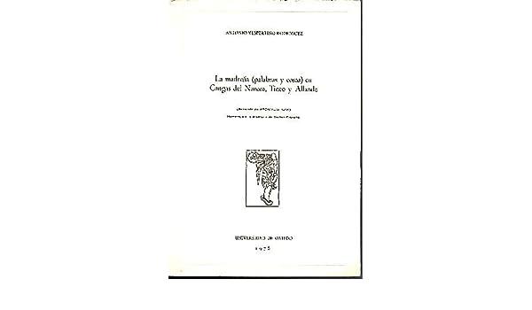 LA MADREÑA (PALABRAS Y COSAS) EN CANGAS DE NARCEA, TINEO Y ALLENDE.: Antonio. VESPERTINO RODRIGUEZ: Amazon.com: Books