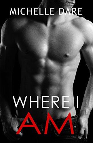 Where I Am by [Dare, Michelle]