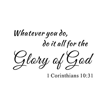 Whatever You Do, Do It All for the Glory of God 1 Corinthians 10:31 Home Inspirational Mural Quote Vinyl Wall Sticker Decals Transfer Christian Bible Scripture Words Lettering Uplifting