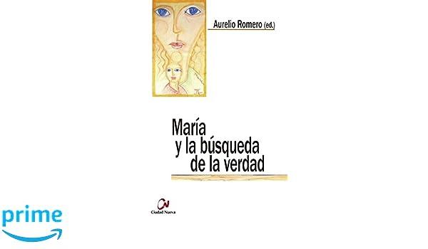 María y la búsqueda de la verdad Teología en diálogo: Amazon.es: VV.AA.: Libros
