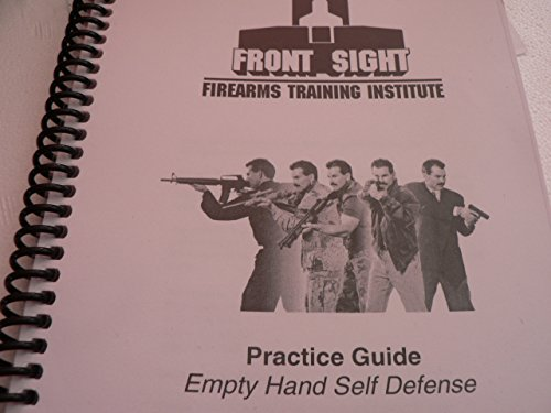 Empty Hand Self Defense  Practice Guide Front Sight Firearms Training Institute