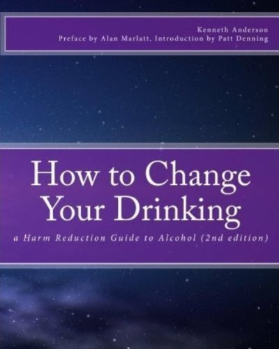 How to Change Your Drinking: a Harm Reduction Guide to Alcohol (2nd ed.)