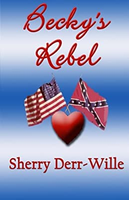 Becky's Rebel (The Becky Series) (Volume 1)