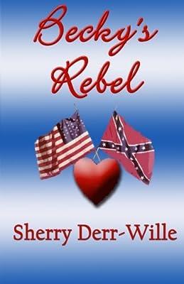 Becky's Rebel (The Becky Series) (Volume 1)