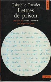 Lettres de prison (précédé de) Pour Gabrielle, par Raymond Jean par Russier