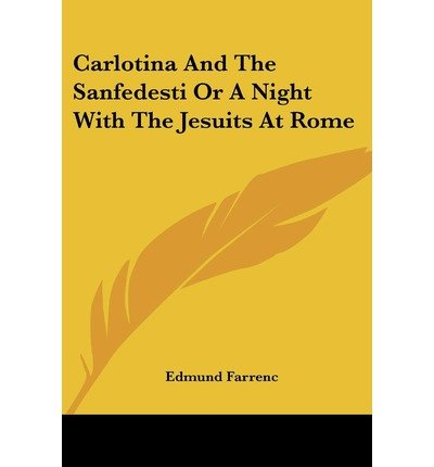 Carlotina and the Sanfedesti or a Night with the Jesuits at Rome (Paperback) - Common pdf epub