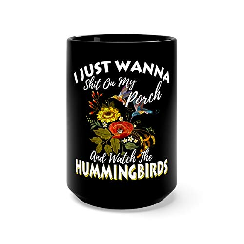 Sit On My Porch And Watch The Hummingbirds Top Water Mug Cups Ceramic 15oz Black (15 Ounce Hummingbird Feeder)