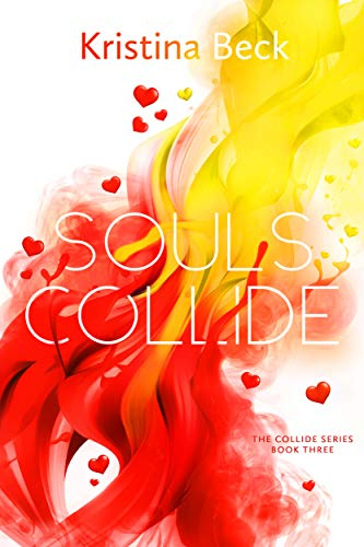 Souls Collide: Collide Series Book 3 by [Beck, Kristina]