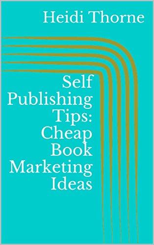 Self Publishing Tips: Cheap Book Marketing Ideas