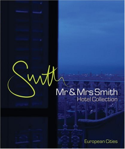 Mr & Mrs Smith Hotel Collection: European Cities