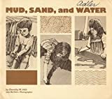 Mud, Sand and Water, Hill, Dorothy M., 0912674520