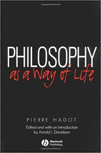 Book Philosophy as a Way of Life: Spiritual Exercises from Socrates to Foucault