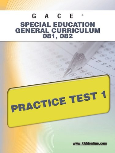 GACE Special Education General Curriculum 081, 082 Practice Test 1