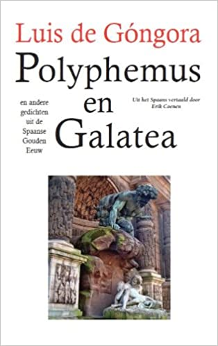 Polyphemus En Galatea En Andere Gedichten Uit De Spaanse